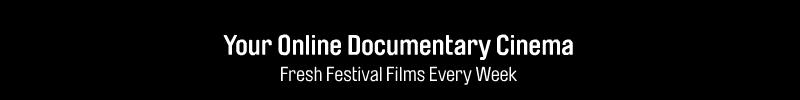 Screenshot: Schriftzug Your Online Documentary Cinema Fresh Festivals Films Every Week